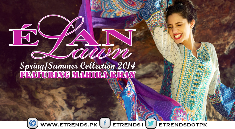 Élan Lawn Spring/Summer Collection 2014 With Featuring Mahira Khan