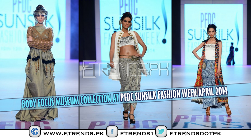 Body Focus Museum Collection at PFDC Sunsilk Fashion Week April 2014