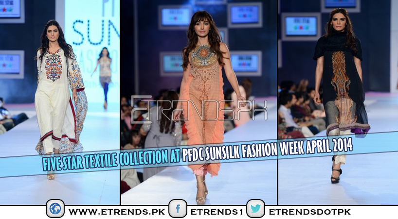 Five Star Textile Collection at PFDC Sunsilk Fashion Week April 2014