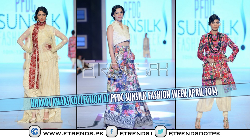 Khaadi Khaas Collection at PFDC Sunsilk Fashion Week April 2014