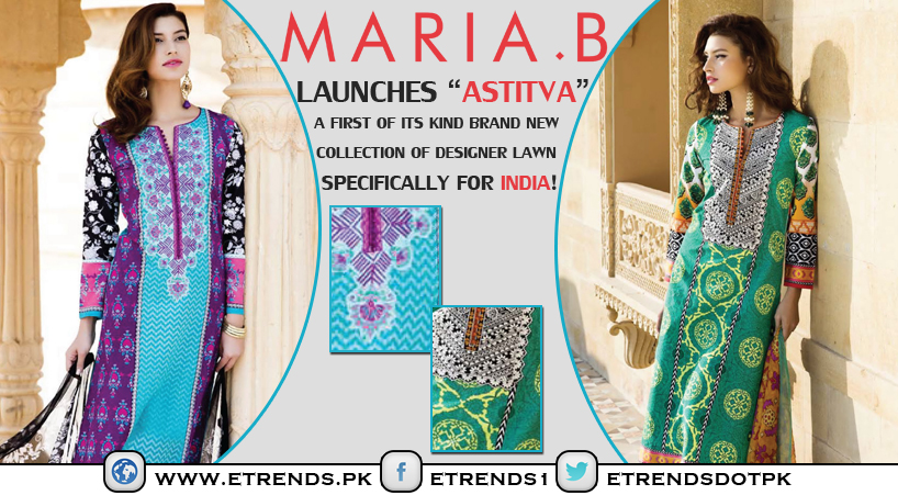 MARIA.B. launches 'Astitva', a first of its kind brand new collection of designer lawn specifically for India!