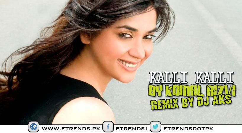 Komal Rizvi | Kalli Kalli Remix by DJ AKS