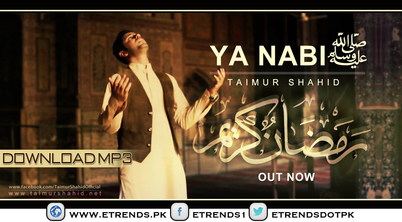 Taimur Shahid Malik | Ya Nabi - Sallallahu Alaihi Wallahi Wasallam (Official Video/Download MP3)