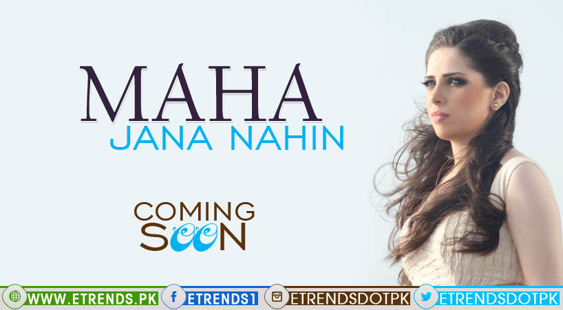 Maha Ali Kazmi set to release her second single 'Jana Nahi' on Eid-ul-Fitr!