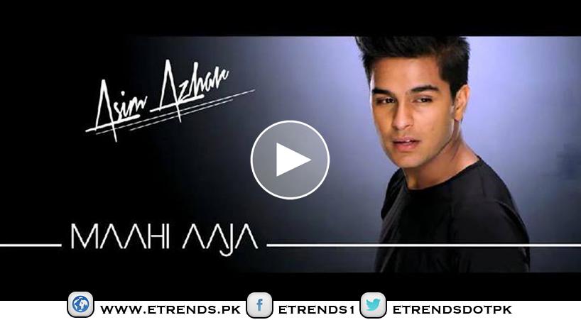 Asim Azhar | Maahi Aaja (Official Music Video)