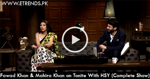 Fawad Khan & Mahira Khan on Tonite With HSY (Complete Show)