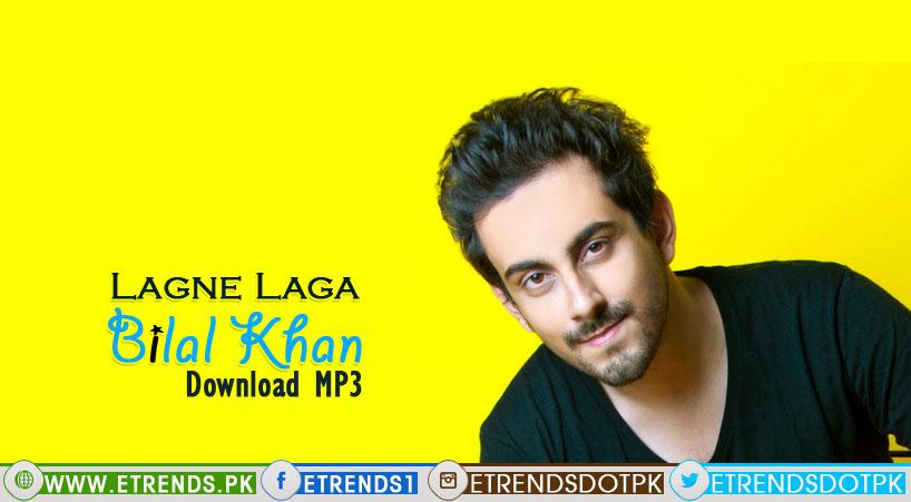 Bilal Khan | Lagne Laga (Download Mp3)