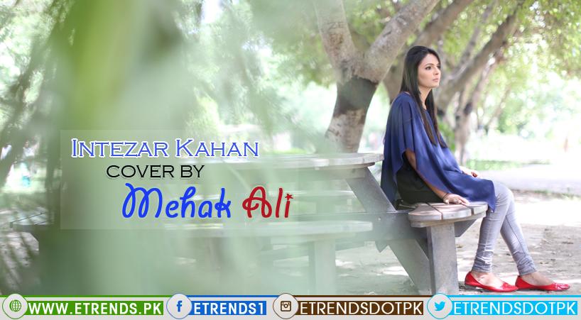 Mehak Ali | Intezar Kahan (Video/Download Mp3)