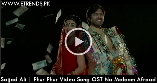 Sajjad Ali | Phur Phur Video Song OST Na Maloom Afraad