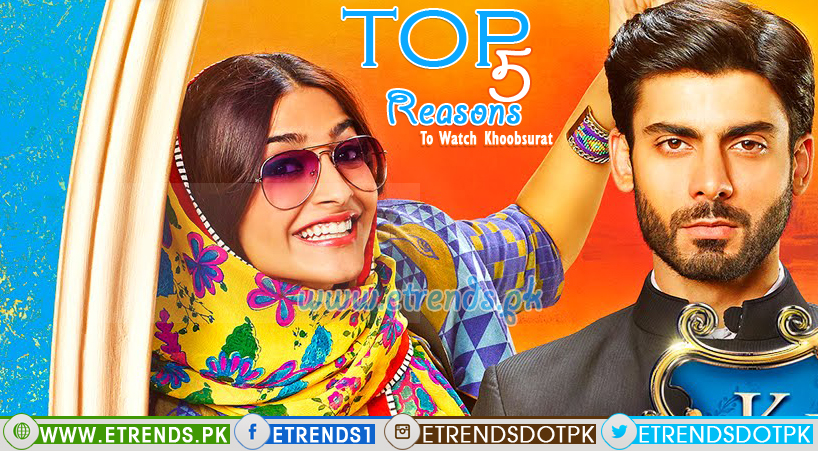 Top 5 Reasons To Watch Fawad Khan & Sonam Kapoor Movie Khoobsurat
