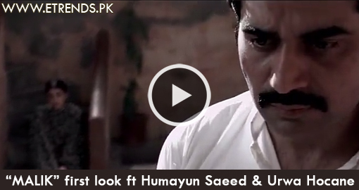 MALIK first look ft Humayun Saeed & Urwa Hocane (Video)