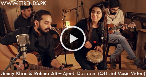 Jimmy Khan and Rahma Ali | Ajeeb Dastaan (Video/Download Mp3)