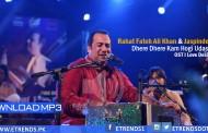 Rahat Fateh Ali Khan & Jaspinder Narula – Dhere Dhere Kam Hogi Udasi OST I Love Desi (Download MP3)