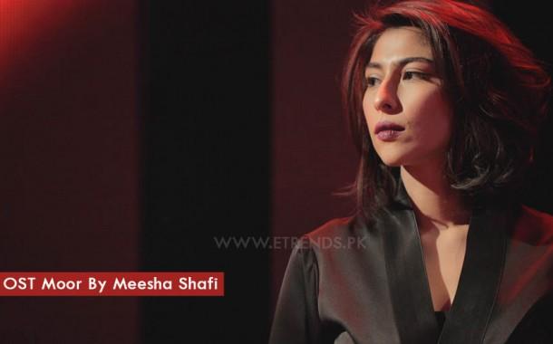 EVA OST Moor By Meesha Shafi (Video)