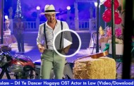 Atif Aslam – Dil Ye Dancer Hogaya OST Actor in Law (Video/Download Mp3)