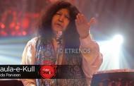Abida Parveen – Maula-e-Kull (Coke Studio Season 9 Episode 3 – Download Mp3/Video)