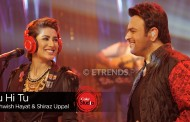 Mehwish Hayat & Shiraz Uppal – Tu Hi Tu (Coke Studio Season 9 Episode 3 – Download Mp3/Video)