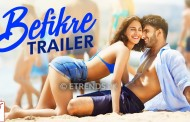 Befikre Trailer Featuring Aditya Chopra , Ranveer Singh and Vaani Kapoor