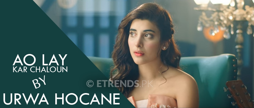 Urwa Hocane – Ao Lay Kar Chaloun (Official Music Video)