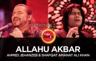 Ahmed Jehanzeb & Shafqat Amanat Ali – Allahu Akbar (Coke Studio Season 10 Episode 1 – Download Mp3/Watch Video)