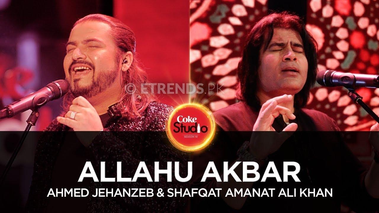 Ahmed Jehanzeb & Shafqat Amanat Ali – Allahu Akbar (Coke Studio Season 10 Episode 1 – Download Mp3/Watch Video)