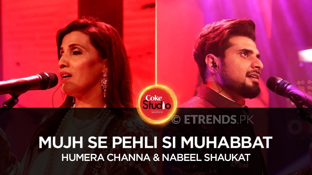 Humera Channa & Nabeel Shaukat – Mujh Se Pehli Si Muhabbat (Coke Studio Season 10 Episode 3 – Download Mp3/Watch Video)