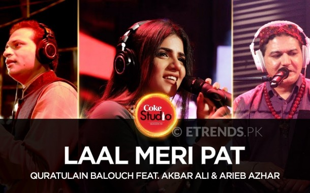 Quratulain Balouch feat Akbar Ali & Arieb Azhar – Laal Meri Pat (Coke Studio Season 10 Episode 3 – Download Mp3/Watch Video)