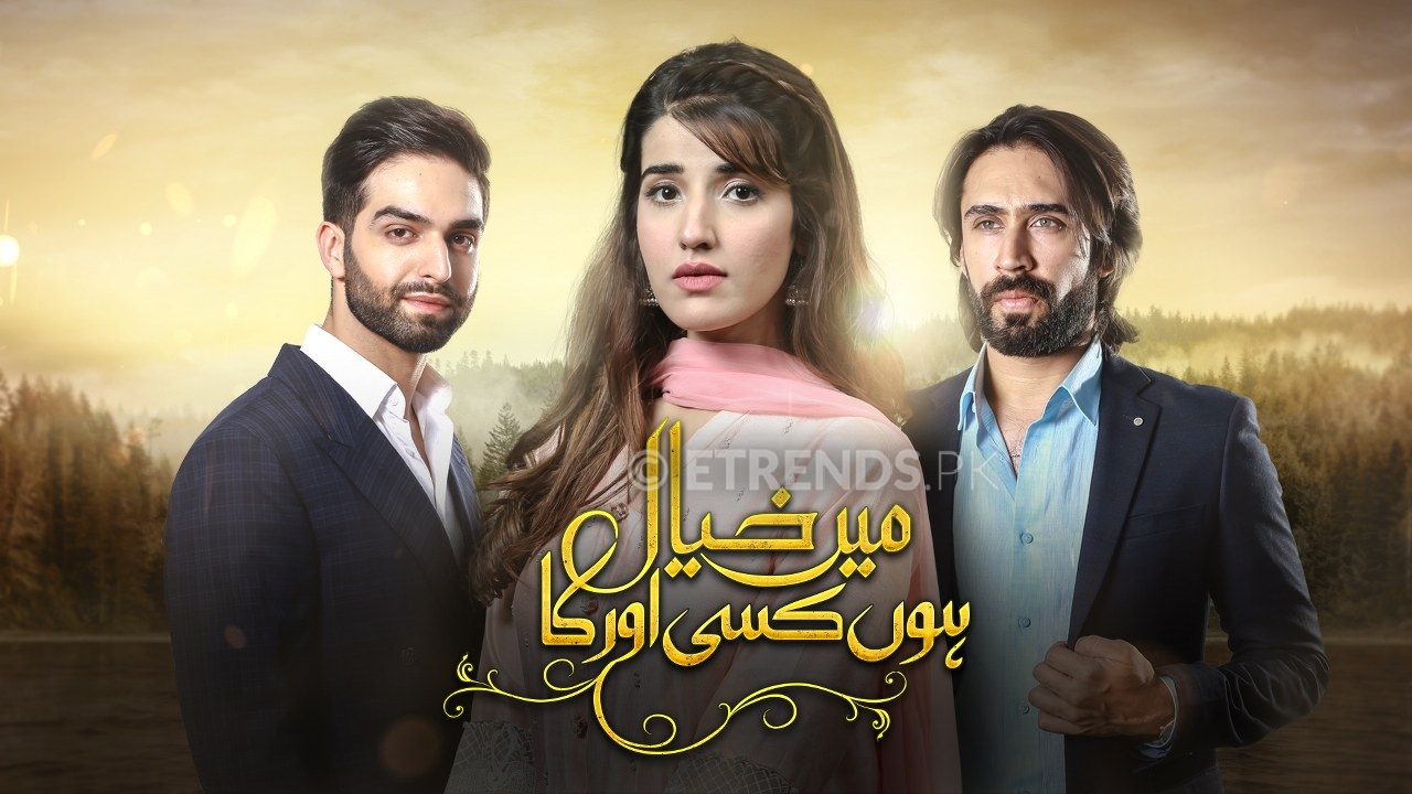 Mein Khayal Hoon Kisi Aur Ka Drama Serial On Hum Tv – Synopsis and Pictures